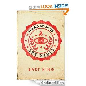 The Big Book of Spy Stuff Bart King, Illustrations by Russell Miller