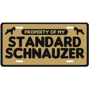 NEW  PROPERTY OF MY STANDARD SCHNAUZER  LICENSE PLATE