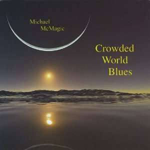 Crowded World Blues Michael Mcmagic Music