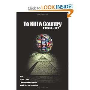 To Kill A Country (9781420882230) Pamela J. Ray Books