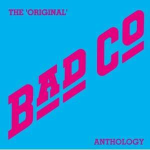 Original Bad Company Anthology [Original recording remastered]