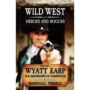 Wyatt Earp: The Showdown in Tombstone (9781585810369