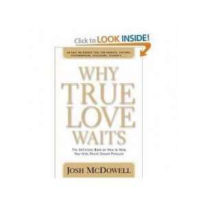 Why Wait?On True Love (9781933716114): Josh McDowell