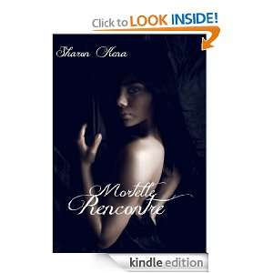Mortelle rencontre (French Edition) Sharon Kena  Kindle