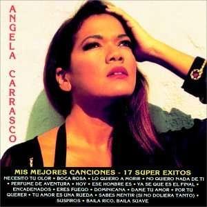 Mis Mejores Canciones 17 Super Exitos Angela Carrasco Music