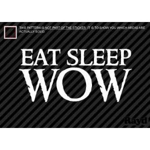 Eat Sleep WOW   Warcraft   Sticker   Decal   Die Cut