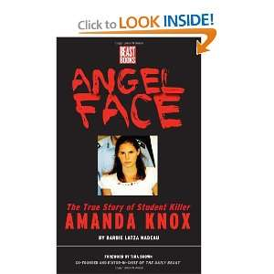 Angel Face: The True Story of Student Killer Amanda Knox