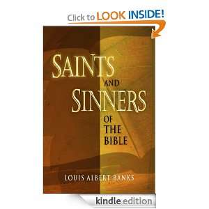 Saints and Sinners of the Bible [two volumes into one book] [Kindle