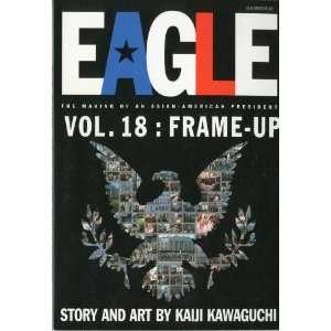 EagleThe Making Of An Asian American President, Vol. 18 Frame Up