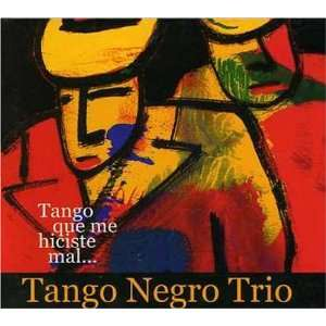 Tango Que Me Hiciste Mal Music