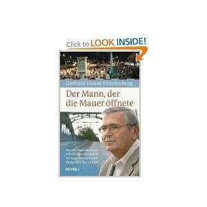 Der Mann, der die Mauer öffnete (German Edition