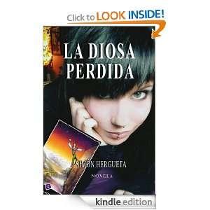 La Diosa perdida (Spanish Ediion) Simón Herguea