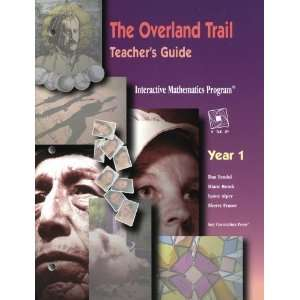 The Overland Trail: Teachers Guide (Interactive Mathematics Program