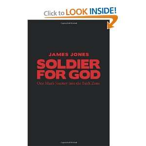 Soldier for God: One Mans Journey into the Faith Zone