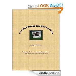 The 2012 Garage Sale Hosting Guide: Bryan Weichelt:  Kindle