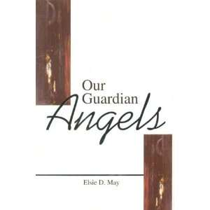 Our Guardian Angels (9781857765427): Elsie D. May: Books