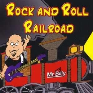 Rock & Roll Railroad Mr. Billy Music