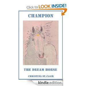 Champion The Dream Horse: Christina St. Clair:  Kindle