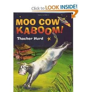 Moo Cow Kaboom (9780060505011) Thacher Hurd Books