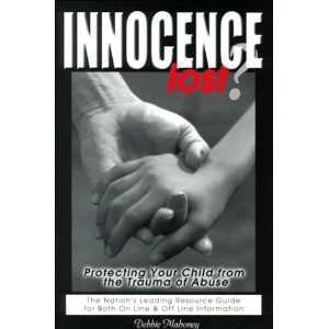 Innocence Lost ? Protecting Your Child from the Trauma of