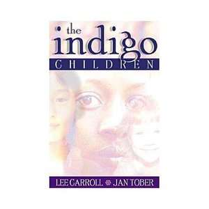 The Indigo Children The New Kids Have Arrived, Carroll