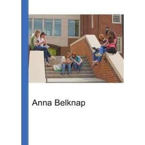 Anna Belknap [Paperback]
