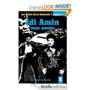 Idi Amin, mon amour (French Edition) Hervé Fuchs, Edicool