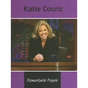 Katie Couric (Remarkable People) (9781590366431): Erinn