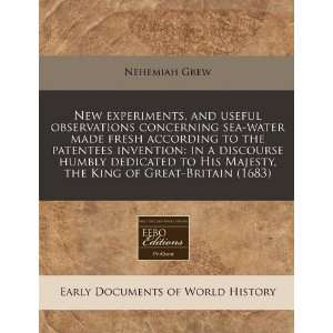 the King of Great Britain (1683) (9781171296966) Nehemiah Grew Books