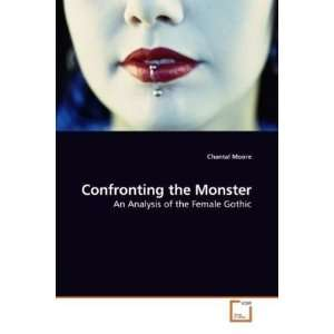 Confronting the Monster: An Analysis of the Female Gothic