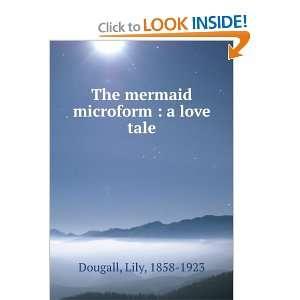 The mermaid : a love tale,: L. Dougall: Books